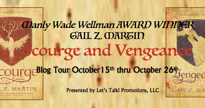 Reviewing Scourge and Vengance by Gail Z. Martin: Blog Tour and Giveaway