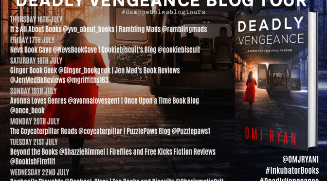 Blog Tour: Deadly Vengeance by OMJ Ryan